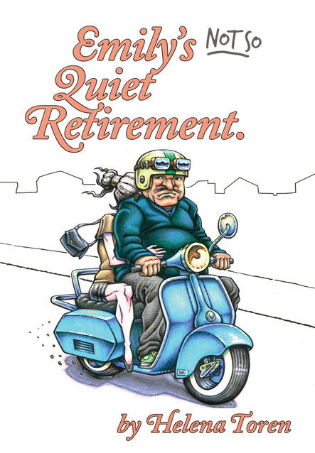 Cover image - Emily's not so Quiet Retirement by NZ author Helena Toren